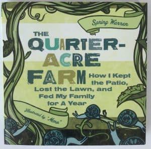 Quarter Acre Farm by Spring Warren