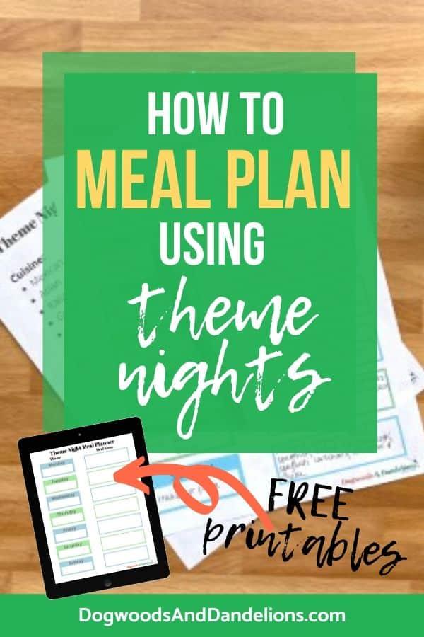 Using theme nights makes menu planning easier.